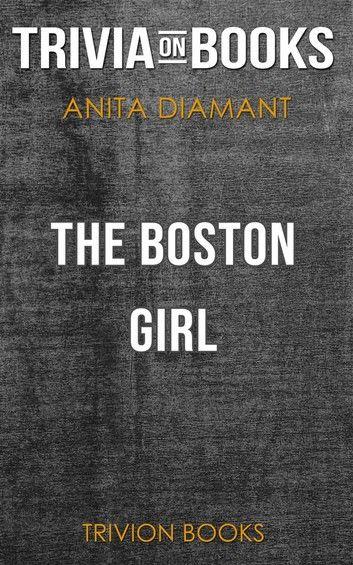 The Boston Girl by Anita Diamant (Trivia-On-Books)