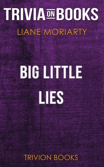 Big Little Lies by Liane Moriarty (Trivia-On-Books)