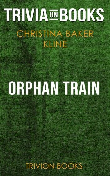 Orphan Train by Christina Baker Kline (Trivia-On-Books)
