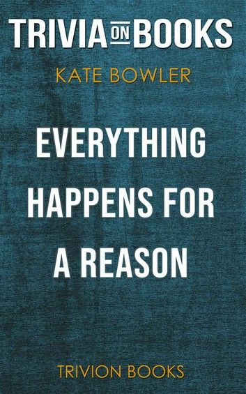 Everything Happens for a Reason: And Other Lies I\
