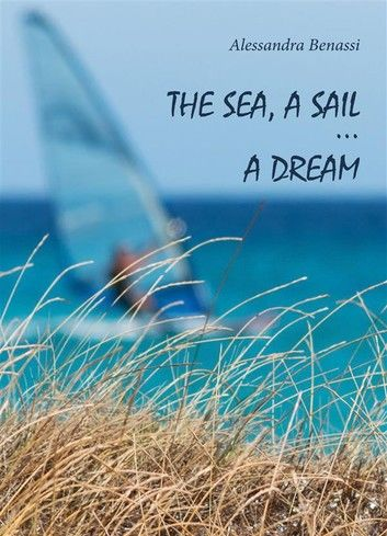 The sea, a sail... a dream