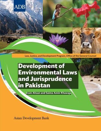 Development of Environmental Laws and Jurisprudence in Pakistan