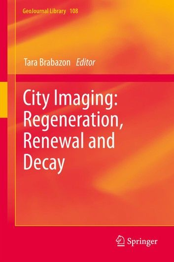 City Imaging: Regeneration, Renewal and Decay