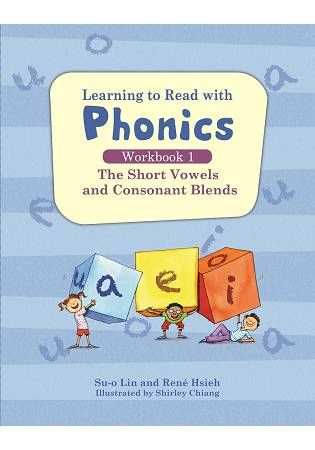 Learning to Read with Phonics 英語字母拼讀法:Workbook 1:The Short Vowels and Consonant Blends短母音和子音的混合音練習本