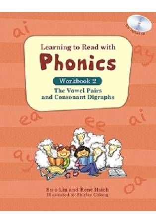 Learning to Read with Phonics Workbook 2: The Vowel Pairs and Consonant Digraphs (+CD)