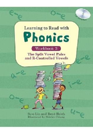 Learning to Read with Phonics 英語字母拼讀法:Workbook 3:The Split Vowel Pairs and R-Controlled Vowels(分離母音組和母音加Rr的唸法)練習本